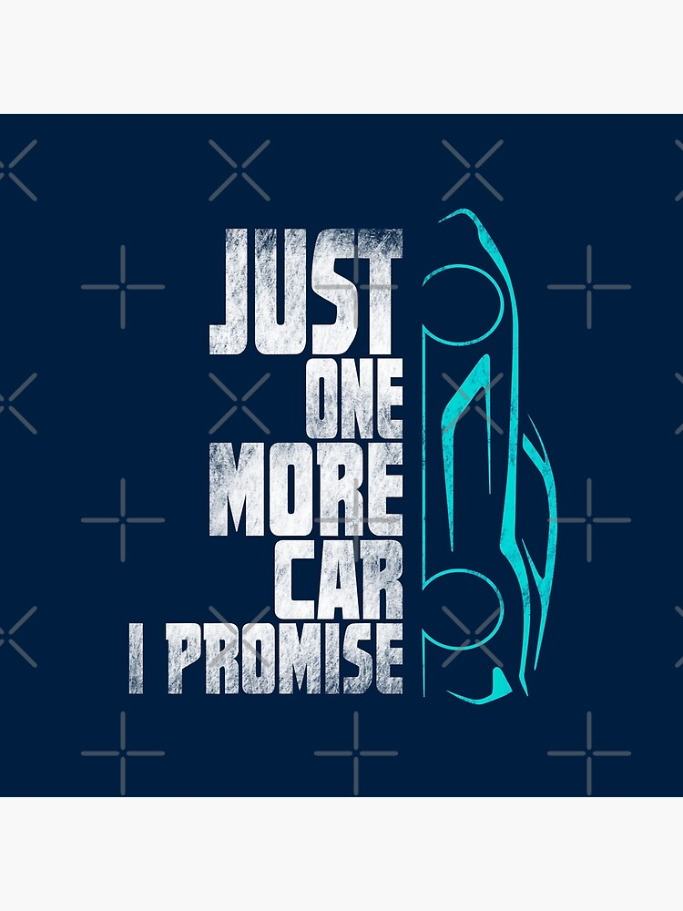 Funny Car Quotes Shirt Just One More Car I Promise Tote Bag