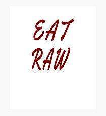 Eat Raw Photographic Print