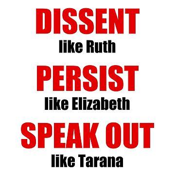 Dissent Persist Speak Out by CafePretzel