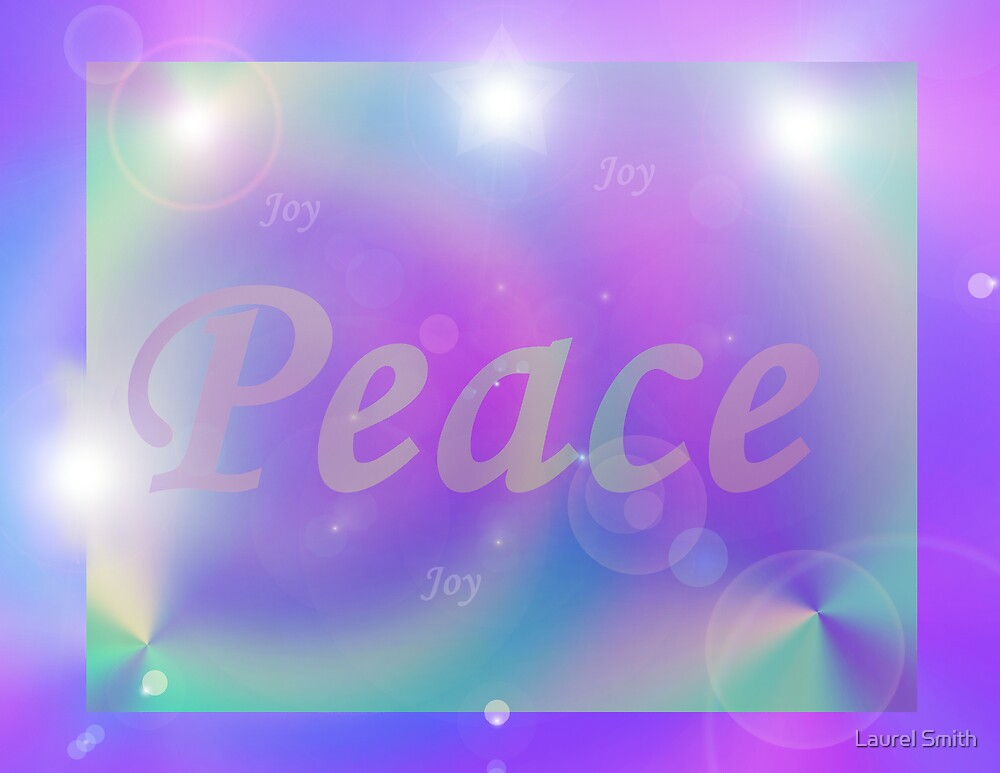 Peace by Laurel Smith