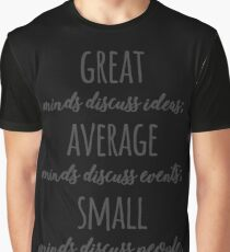 Great Minds Discuss Ideas Quote Graphic T-Shirt