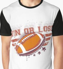 FOOTBALL win or lose NFL superbowl fever Graphic T-Shirt