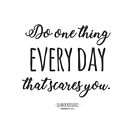 Do One Thing Every Day Quote by Incognita Enterprises
