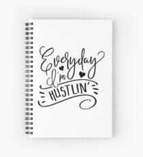 Everyday I'm Hustlin' Spiral Notebook