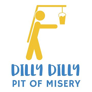 Dilly Dilly Pit of Misery by GreatRepublic