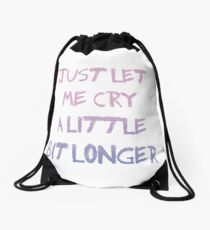 just let me cry, please Drawstring Bag