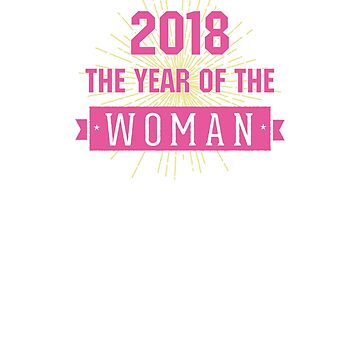 2018 Will Be the Year of the Woman by cinn