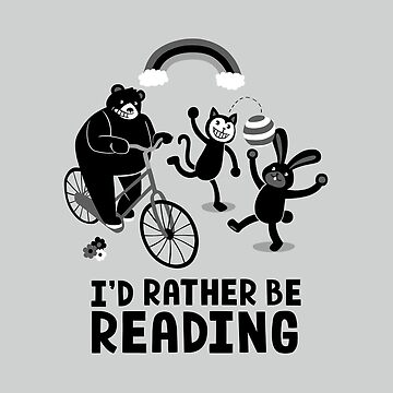 I'd Rather Be Reading Black and White by tobiasfonseca