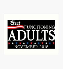 Elect Functioning Adults Art Print