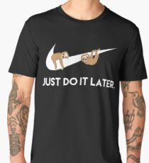 Just Do It Later. Sloths. Men's Premium T-Shirt