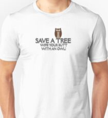 Save A Tree, Wipe Your Butt With An Owl Design 1 Tee Unisex T-Shirt