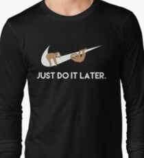 Just Do It Later. Sloths. Long Sleeve T-Shirt