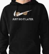 Just Do It Later. Sloths. Pullover Hoodie