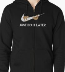 Just Do It Later. Sloths. Zipped Hoodie