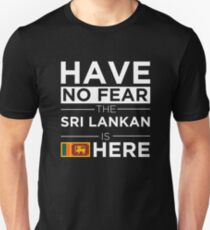 ae3663ec7a3ba5 Have No Fear The Sri Lankan is here Pride Proud Sri Lanka Unisex T-Shirt