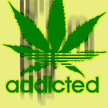 Addicted - Cannabis by jdamelio