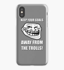 Keep Your Goals Away From The Trolls iPhone Case