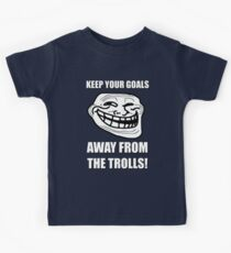 Keep Your Goals Away From The Trolls Kids Tee