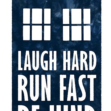 Laugh Hard - Run Fast - Be Kind by KingPagla