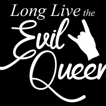 Long Live the Evil Queen by cheyenned