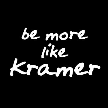 Be more like Kramer by metropol