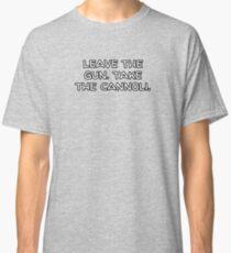 Leave the gun. Take the Cannoli. Classic T-Shirt