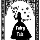 """Fight for Your Fairy Tale"" Silhouette by Marianne Paluso"