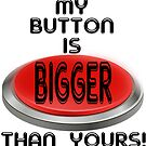 My button is bigger by Kestrelle