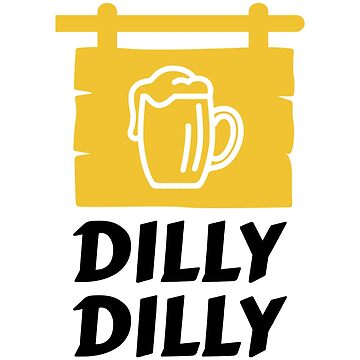 Dilly Dilly by GreatRepublic