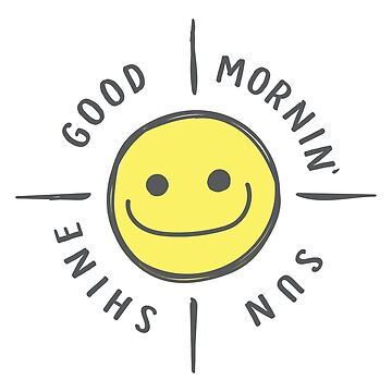 Good Mornin' Sunshine by Tessolate
