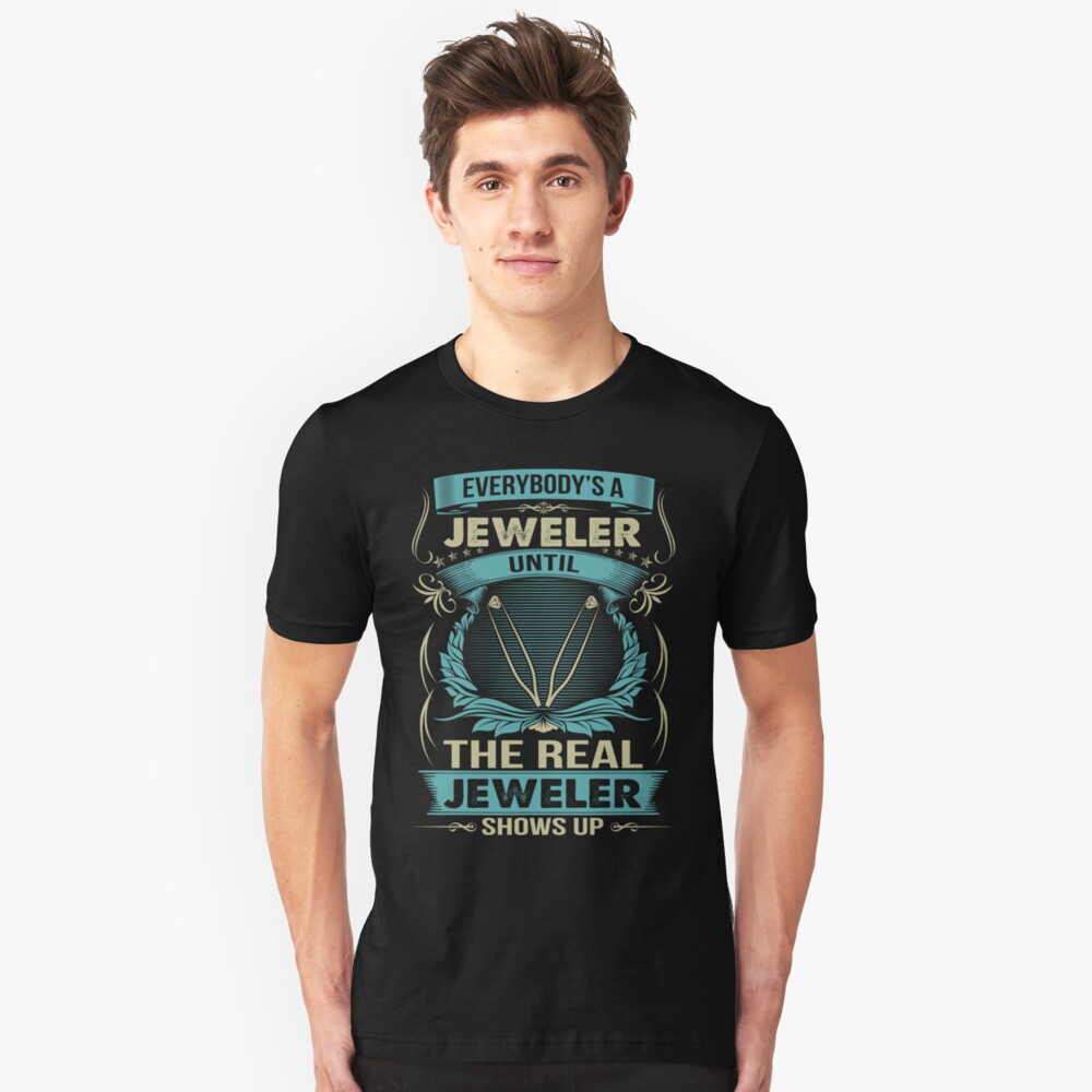EVERYBODY IS A JEWELER Unisex T-Shirt Front