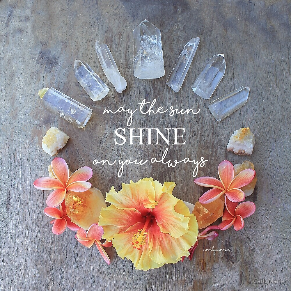 May The Sun Shine On You Always by CarlyMarie