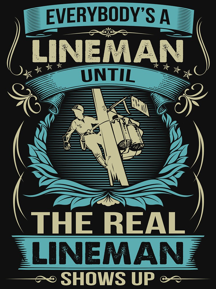 EVERYBODY IS A LINEMAN by todayshirt