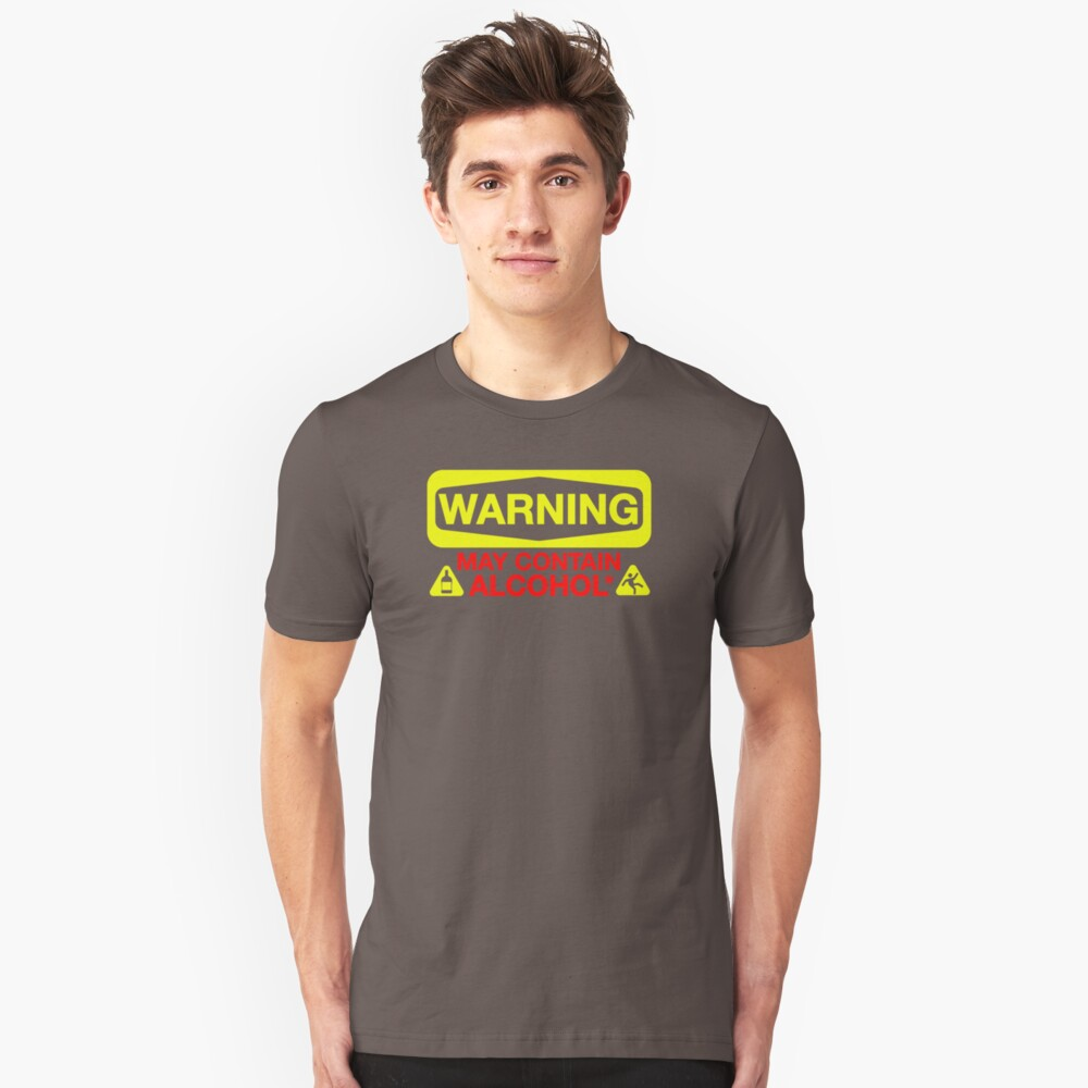 May Contain Alcohol NX796 New Product Unisex T-Shirt Front