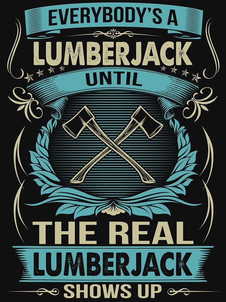 EVERYBODY IS A LUMBERJACK by todayshirt