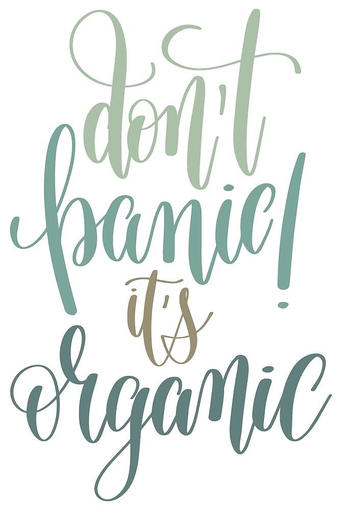 Don't Panic It's Organic Quote by junkydotcom