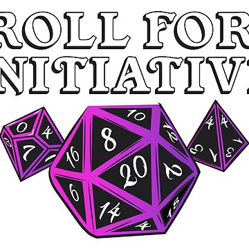 Roll For Initiative - DM - D20 Dungeons & or dragons Master by Nocturnalcultur