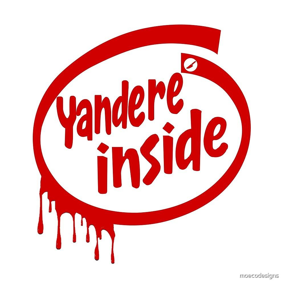 Yandere Inside by moecodesigns