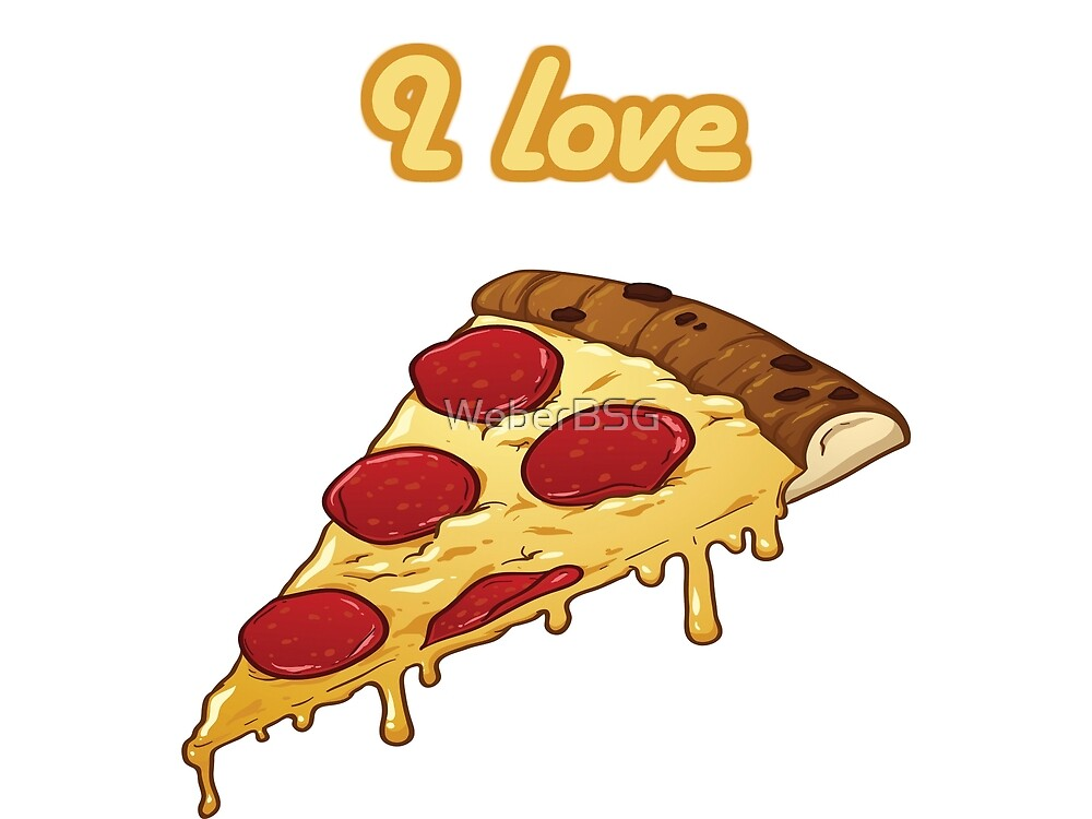 I love Pizza by WeberBSG