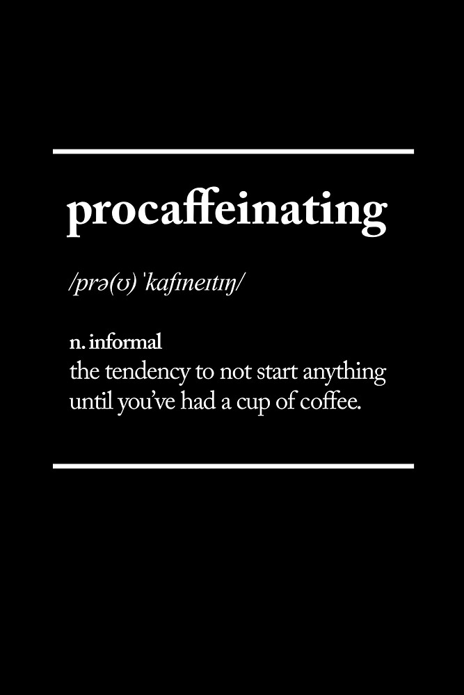 Procaffeinating by MotivatedType