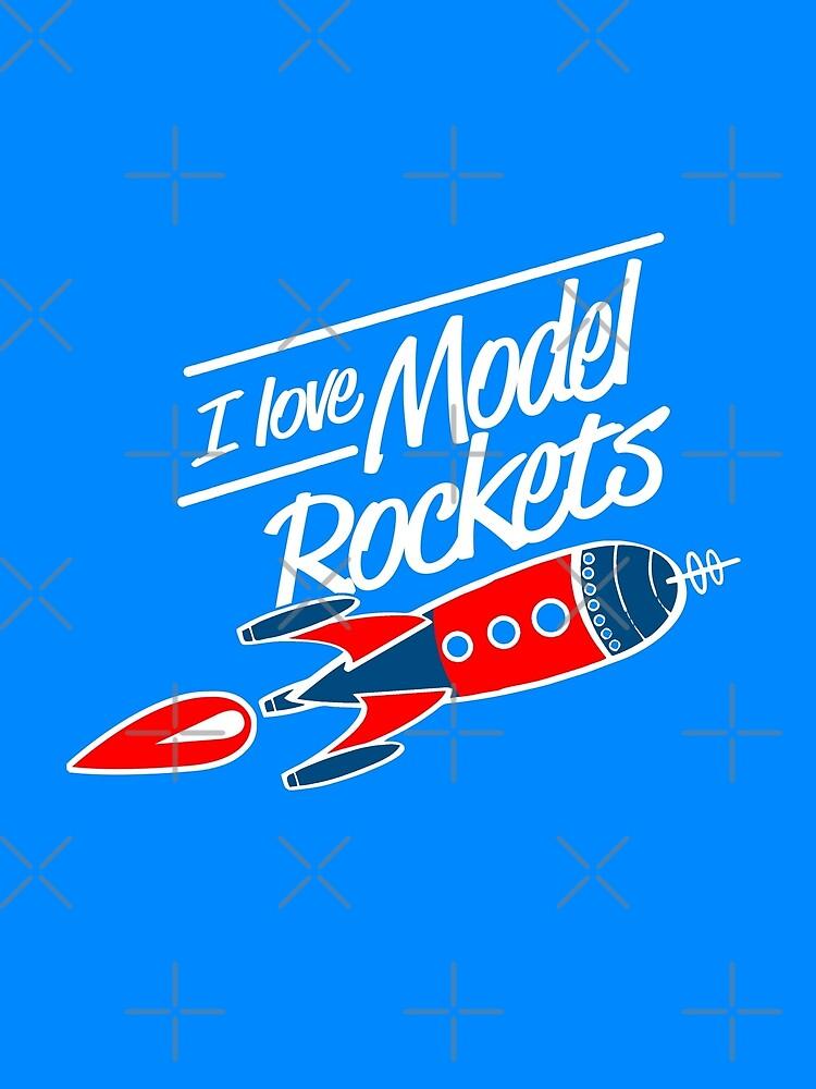 I Love Model Rockets! by flipper42