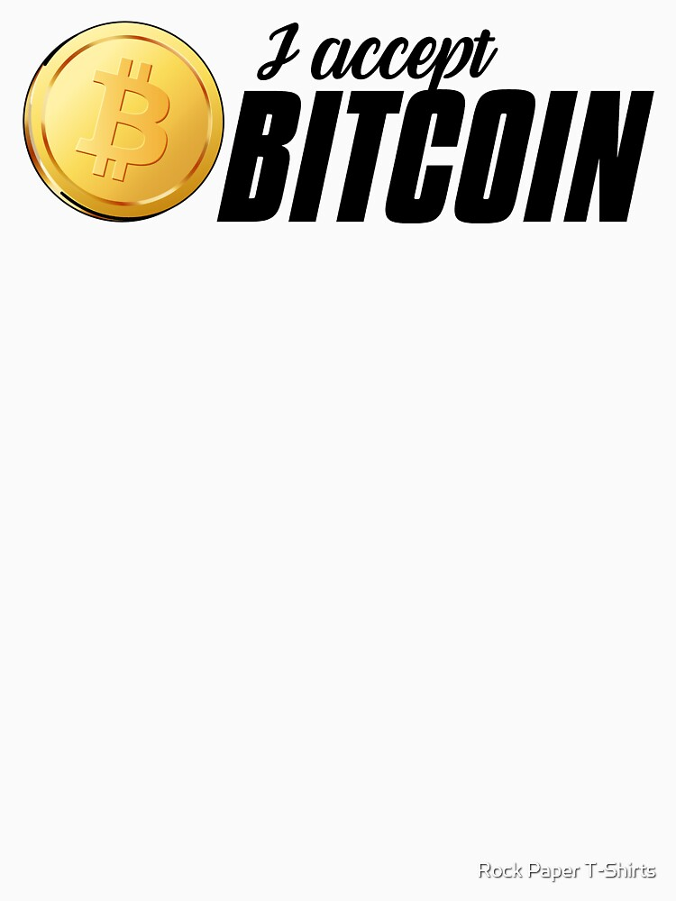 I Accept Bitcoin (black) by rockpapershirts