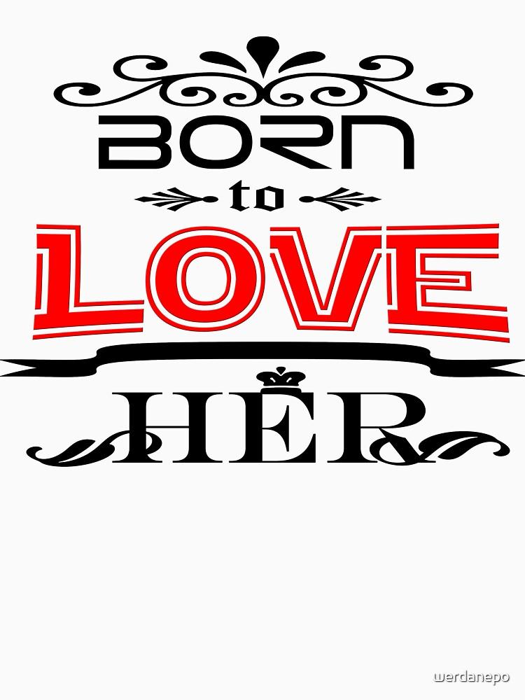 Valentines Day-Born To Love Her by werdanepo