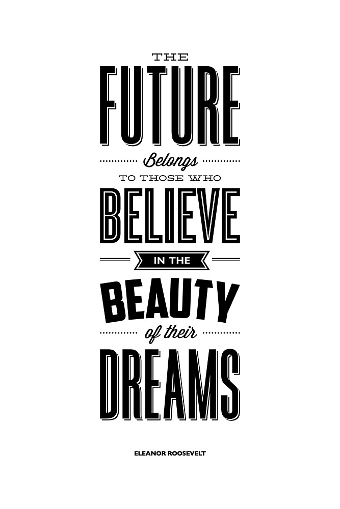 The Future Belongs to Those Who Believe in the Beauty of Their Dreams by MotivatedType