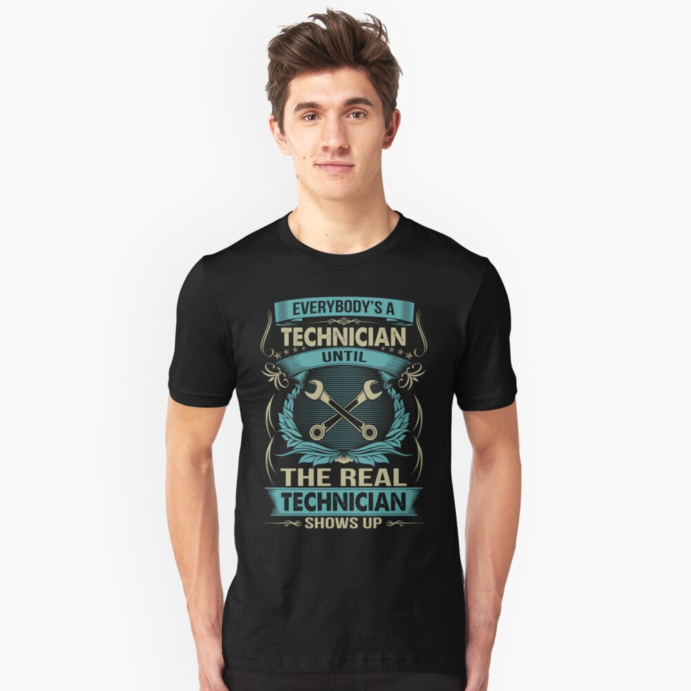 EVERYBODY IS A TECHNICIAN Unisex T-Shirt Front