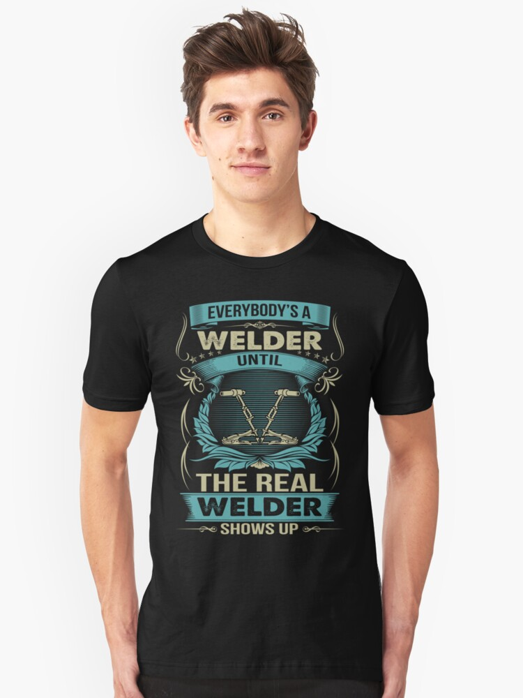 EVERYBODY IS A WELDER Unisex T-Shirt Front
