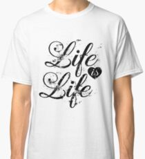 Vintage Life is Life Classic T-Shirt