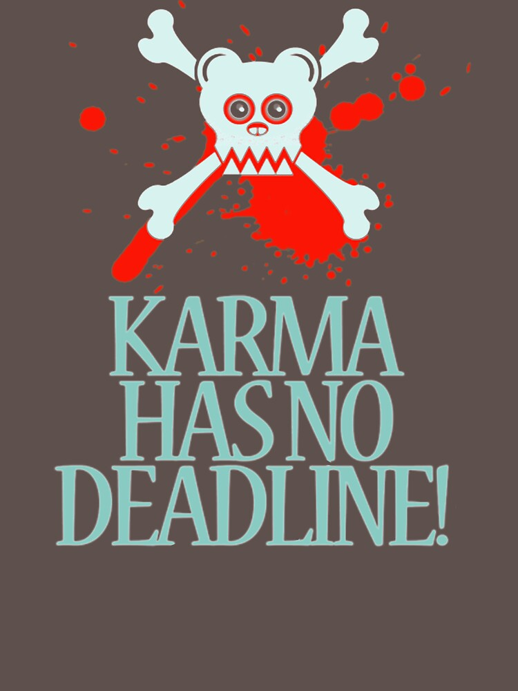 Karma Has No Deadline BH858 Best Product by Anywalks