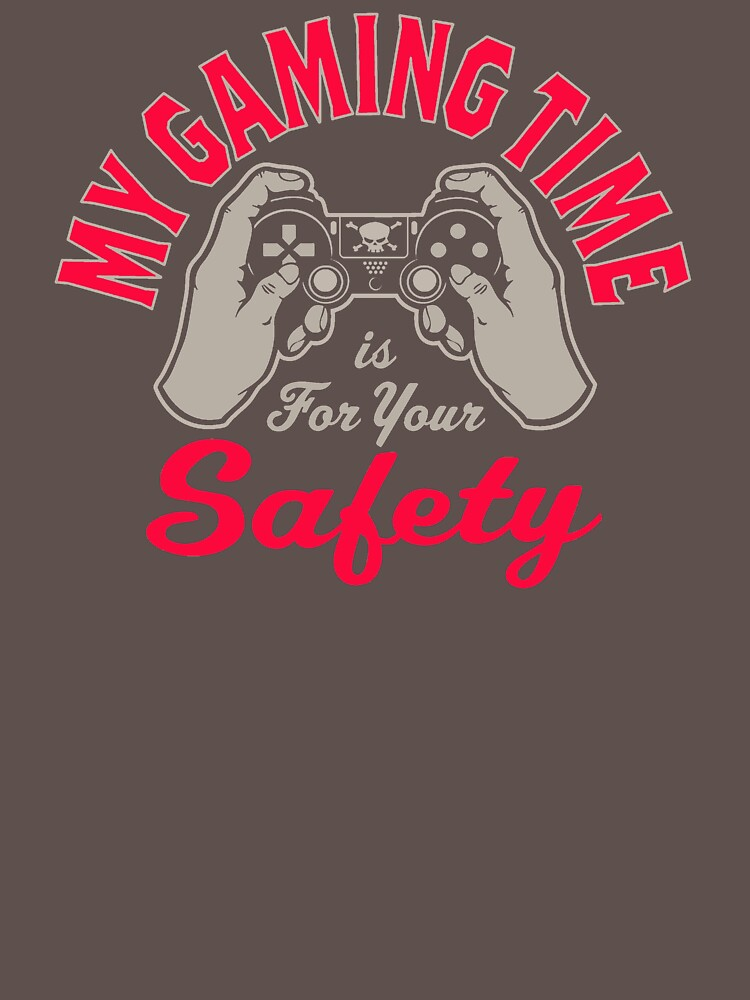 My Gaming Time Is For Your Safety IF532 Best Trending by Diniansia