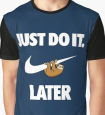 Just Do It Later Graphic T-Shirt